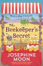 The Beekeeper's Secret ebook by Josephine Moon
