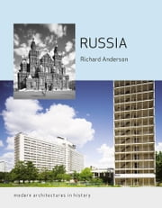 Russia - Modern Architectures in History ebook by Richard Anderson