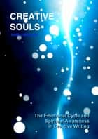 Creative Souls: The Emotional Cycle and Spiritual Awareness in Creative Writing ebook by Daniel Marques