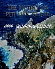 The Mutiny on Picairn Island ebook by Ami Blackwelder