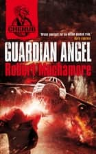 CHERUB: Guardian Angel - Book 14 ebook by