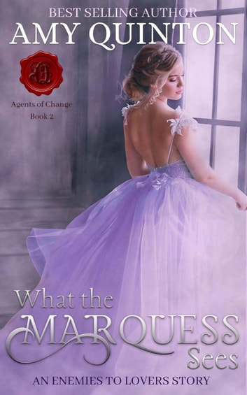 What the Marquess Sees - Agents of Change, #2 ebook by Amy Quinton