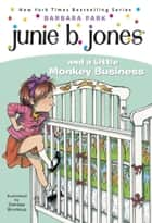 Junie B. Jones #2: Junie B. Jones and a Little Monkey Business ebook by Barbara Park, Denise Brunkus
