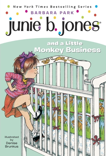 Junie B. Jones #2: Junie B. Jones and a Little Monkey Business ebook by Barbara Park