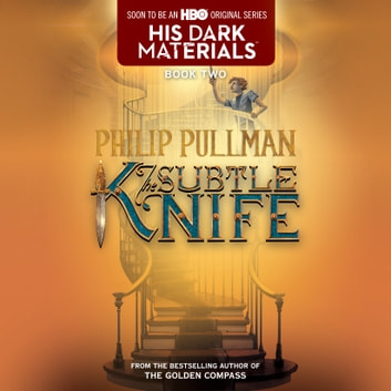 His Dark Materials: The Subtle Knife (Book 2) audiobook by Philip Pullman