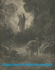 The Douay-Rheims Bible: Catholic translation of the Bible, Illustrated by Gustave Dore ebook by Anonymous,Gustave Dore