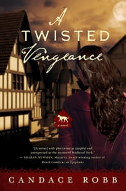 A Twisted Vengeance: A Kate Clifford Novel ebook by Candace Robb