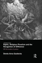 Rights, Religious Pluralism and the Recognition of Difference - Off the Scales of Justice ebook by Dorota Anna Gozdecka
