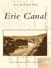 Erie Canal ebook by Andrew P. Kitzmann, Erie Canal Museum