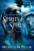 Spirits and Spells 電子書 by Michelle M. Pillow