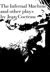 The Infernal Machine & Other Plays ebook by Jean Cocteau