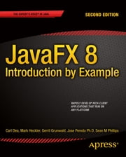 JavaFX 8: Introduction by Example ebook by Mark Heckler,Gerrit Grunwald,José Pereda,Sean Phillips,Carl Dea