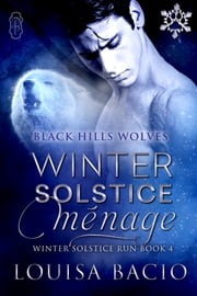 Winter Solstice Menage - Winter Solstice Run ebook by Louisa Bacio