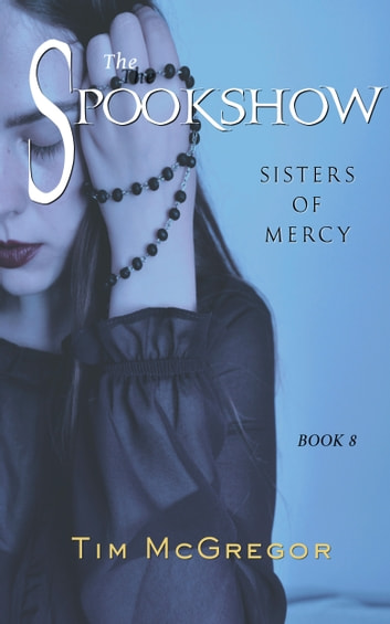 Spookshow 8 - Sisters of Mercy ebook by Tim McGregor