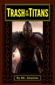 Trash of the Titans ebook by Mr. Satanism
