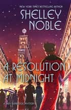 A Resolution at Midnight ebook by Shelley Noble