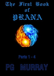 PRANA Parts 1 - 4 - Lucifer and me ebook by Paul Murray