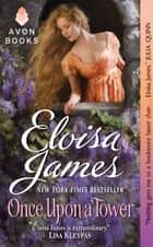 Once Upon a Tower ebook by Eloisa James
