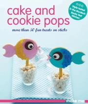 Cake & Cookie Pops ebook by Murdoch Books Test Kitchen