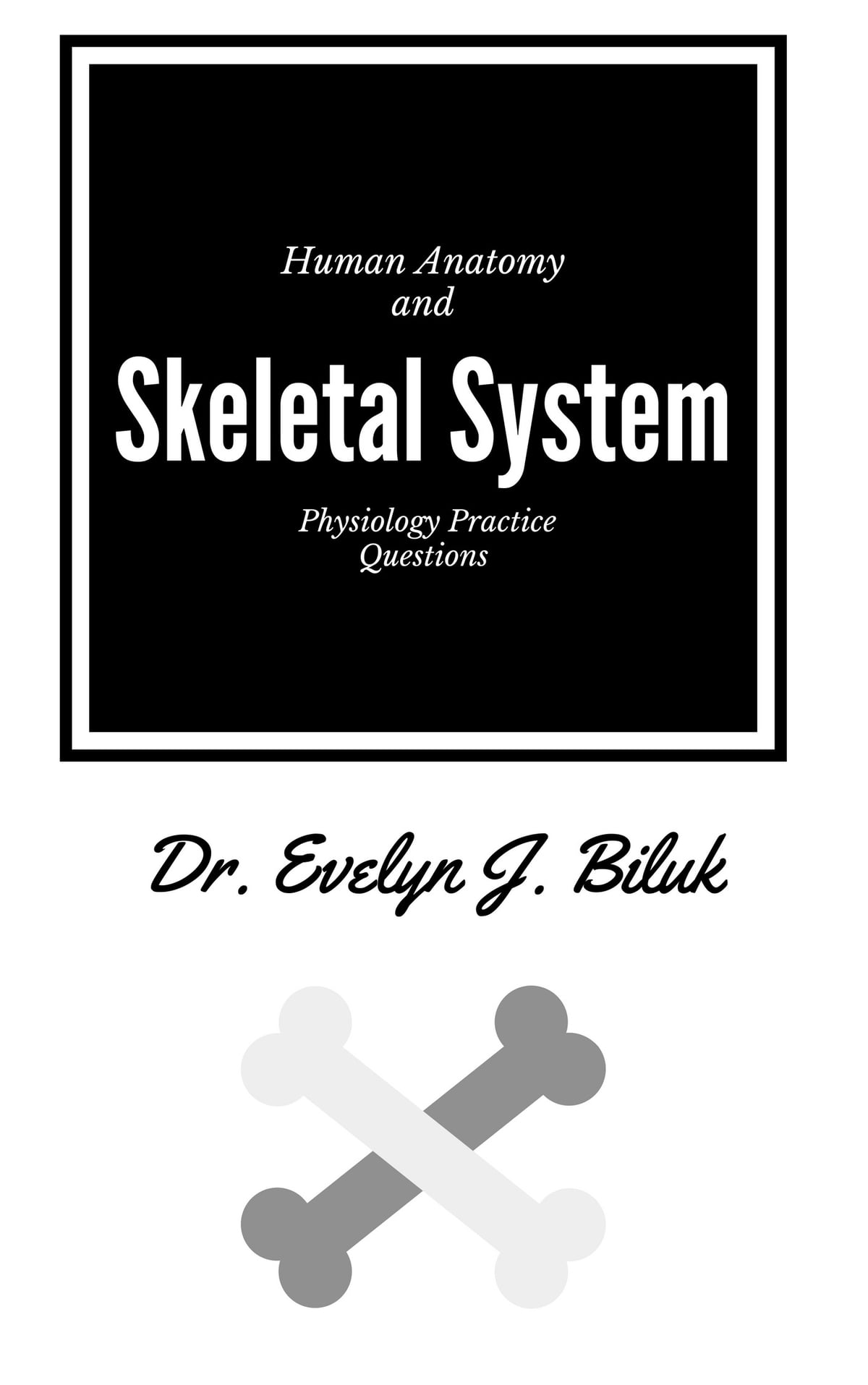 Human Anatomy and Physiology Practice Questions: Skeletal System ...