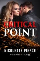Critical Point ebook by Nicolette Pierce