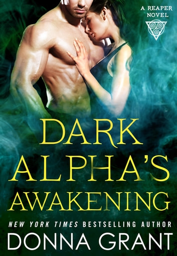 Dark Alpha's Awakening - A Reaper Novel ebook by Donna Grant