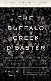 The Buffalo Creek Disaster - How the survivors of one of the worst disasters in coal-mining history brought s uit against the coal company--and won ebook by Gerald M. Stern