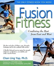 Fusion Fitness - Combining the Best from East and West ebook by Chan Ling Yap