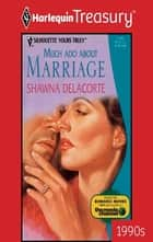 Much Ado About Marriage ebook by Shawna Delacorte