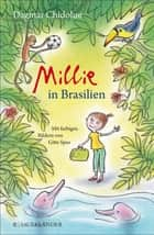 Millie in Brasilien ebook by Dagmar Chidolue, Gitte Spee