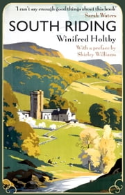 South Riding ebook by Winifred Holtby,Marion Shaw