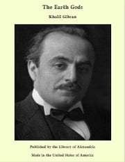 The Earth Gods ebook by Khalil Gibran