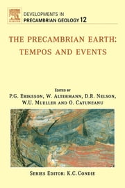 The Precambrian Earth - Tempos and Events ebook by P.G. Eriksson,Wladyslaw Altermann,D.R. Nelson,W.U. Mueller,O. Catuneanu,Octavian Catuneanu