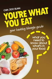 You Are What You Eat - Healthy Lifestyle Guide ebook by Chia Joo Suan