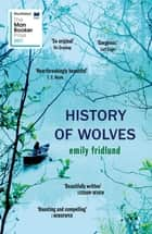 History of Wolves - Shortlisted for the 2017 Man Booker Prize ebook by