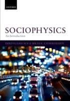 Sociophysics: An Introduction ebook by Parongama Sen,Bikas K. Chakrabarti