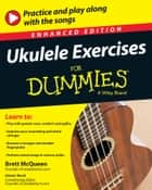 Ukulele Exercises For Dummies, Enhanced Edition ebook by Brett McQueen, Alistair Wood