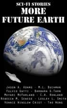 Sci-Fi Stories - More Future Earth ebook by Barbara G.Tarn, Fulvio Gatti, Rebecca M. Senese,...