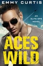 Aces Wild ebook by Emmy Curtis