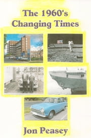 The 1960's: Changing Times ebook by Jon Peasey