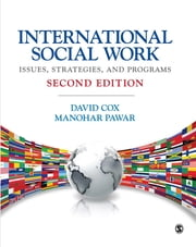 International Social Work - Issues, Strategies, and Programs ebook by Manohar Pawar,Dr. David R. Cox