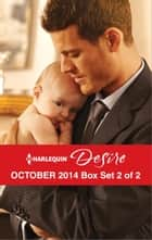 Harlequin Desire October 2014 - Box Set 2 of 2 - The Child They Didn't Expect\Tempted by a Cowboy\For Her Son's Sake ebook by Yvonne Lindsay, Sarah M. Anderson, Katherine Garbera