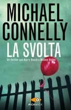La svolta ebook by Michael Connelly