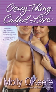 Crazy Thing Called Love ebook by Molly O'Keefe
