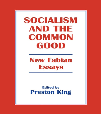 fabian essays on socialism Members of the fabian and christian socialist societies, and others who   essays, partly due to an extremely successful lecture tour of north.