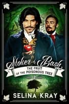 Stoker & Bash: The Fruit of the Poisonous Tree - Stoker & Bash, #2 ebook by Selina Kray