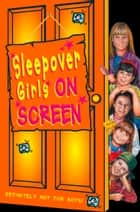 Sleepover Girls on Screen (The Sleepover Club, Book 18) ebook by