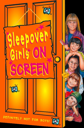 Sleepover Girls on Screen (The Sleepover Club, Book 18) ebook by Fiona Cummings