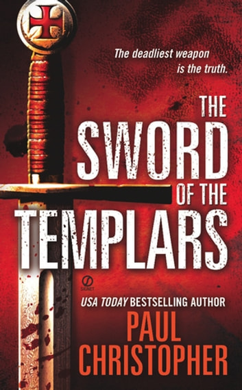 The Sword of the Templars ebook by Paul Christopher