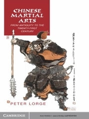 Chinese Martial Arts - From Antiquity to the Twenty-First Century ebook by Peter A. Lorge